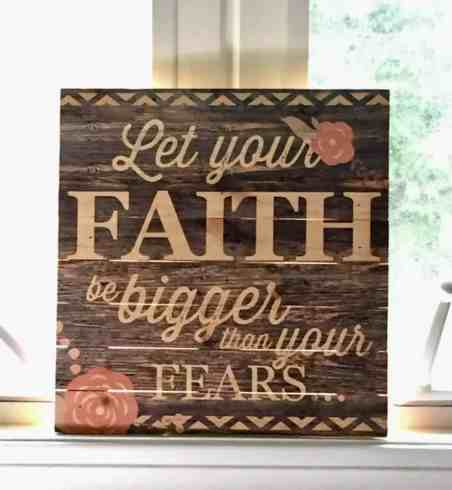 Faith Bigger Than Fears plaque