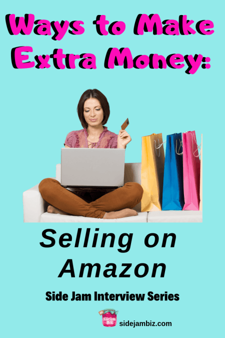 Ways to Make Extra Money Selling on Amazon - Side Jam Interview