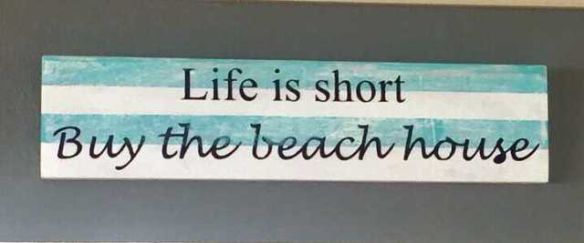 A vida é curta, compre a casa de praia