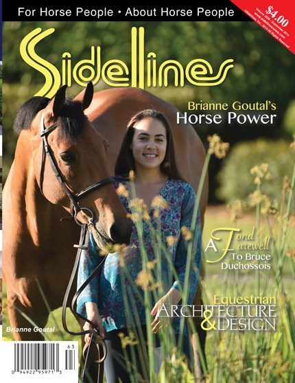 On the Cover: Brianne Goutal and Zernike K. Read all about Brianne and her adventures in the show jumping world, beginning on page 40. Photo by The Book LLC