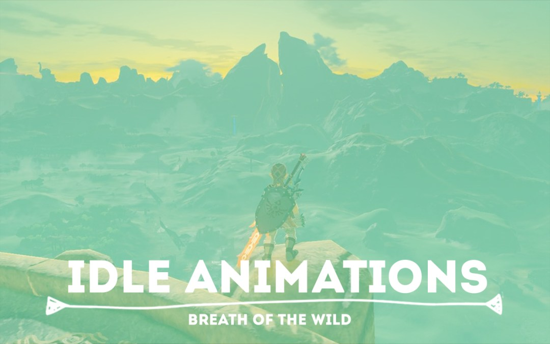 Idle Animations: Breath of the Wild's Quiet Places