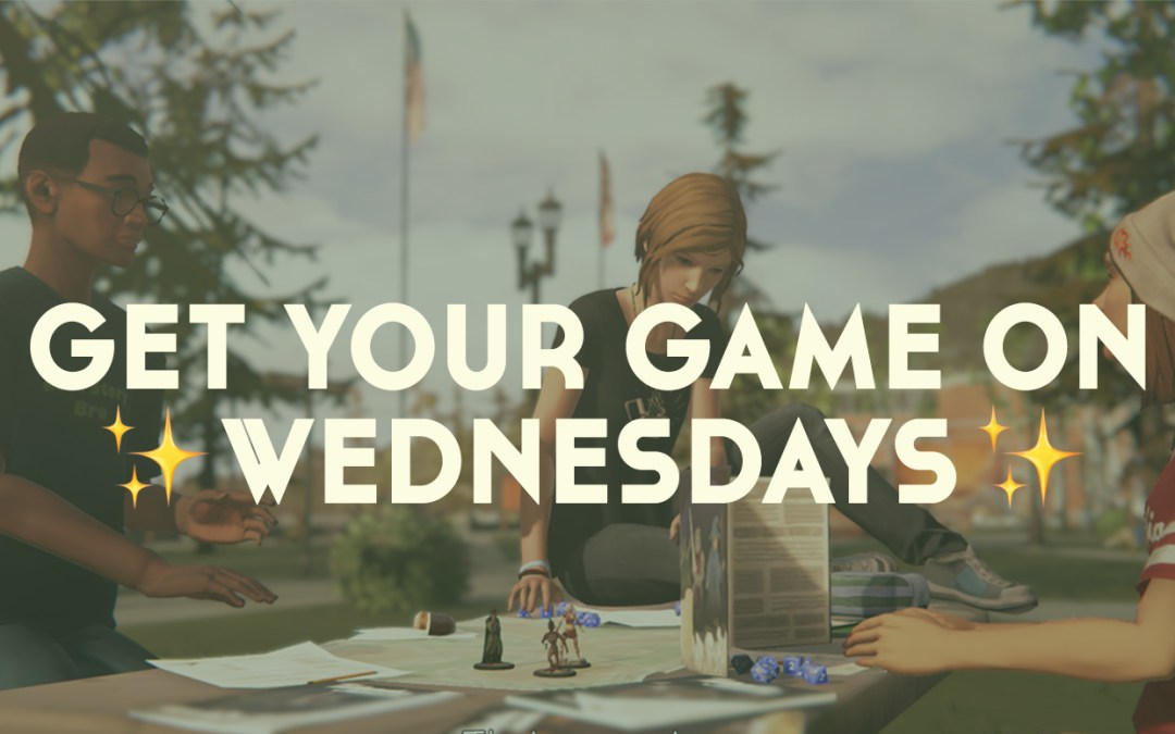 Get Your Game on Wednesday