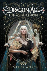 Cover of The Masked Empire. Written by Patrick Weekes, Tor Books, April 2014.