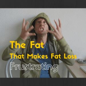 Fat Loss Frustrations