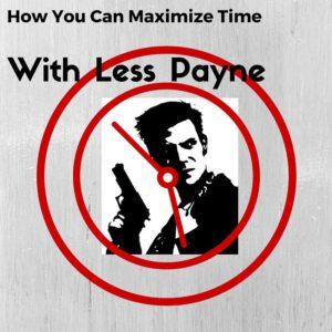 maximize time