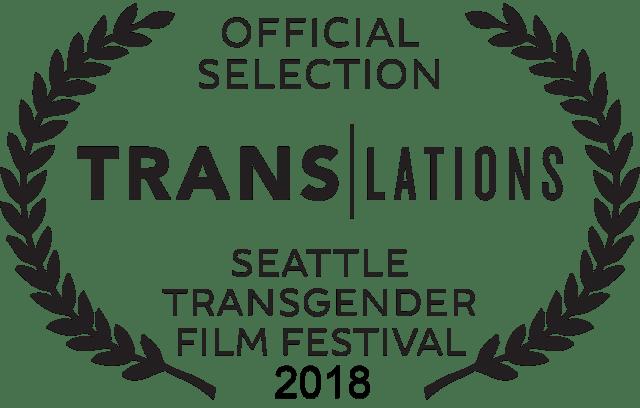 Translations Seattle Transgender Film Festival Official Selection