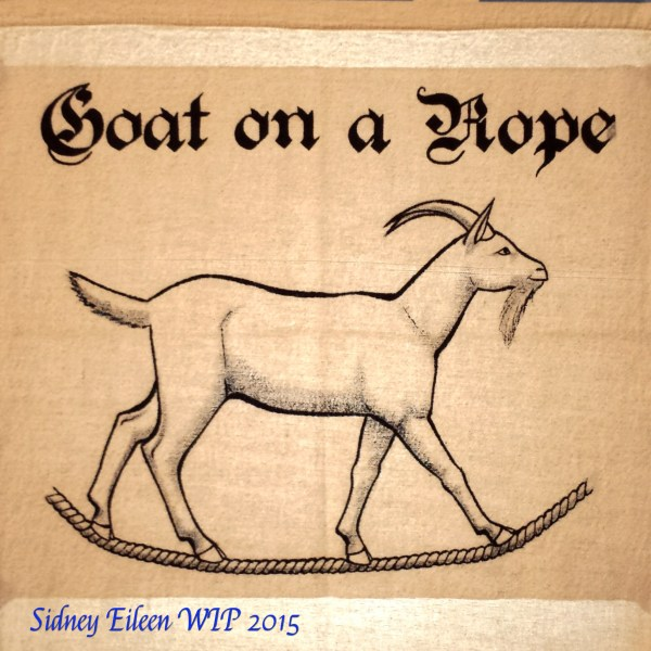 Goat on a Rope Sign Banner WIP, by Sidney Eileen, acrylic paint on raw cotton canvas, for Talon Crescent Wars, SCA.