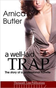 Well Laid Trap - hotwife erotica Arnica Butler