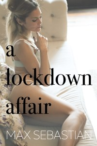 max sebastian lockdown affair