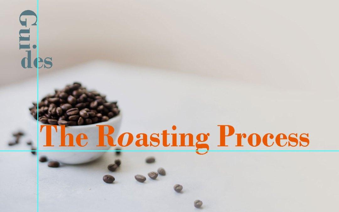 The Roasting Process