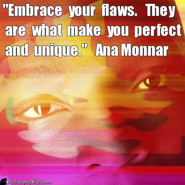 "Embrace your ""flaws"" !"
