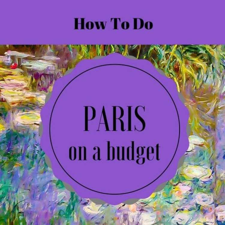 Budget Travel: How To Do Paris On A Budget