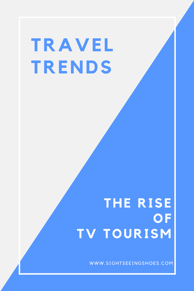 Travel Trends: The Rise of TV Tourism