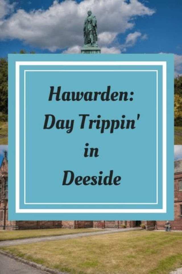 Hawarden: Day Trippin' in Deeside
