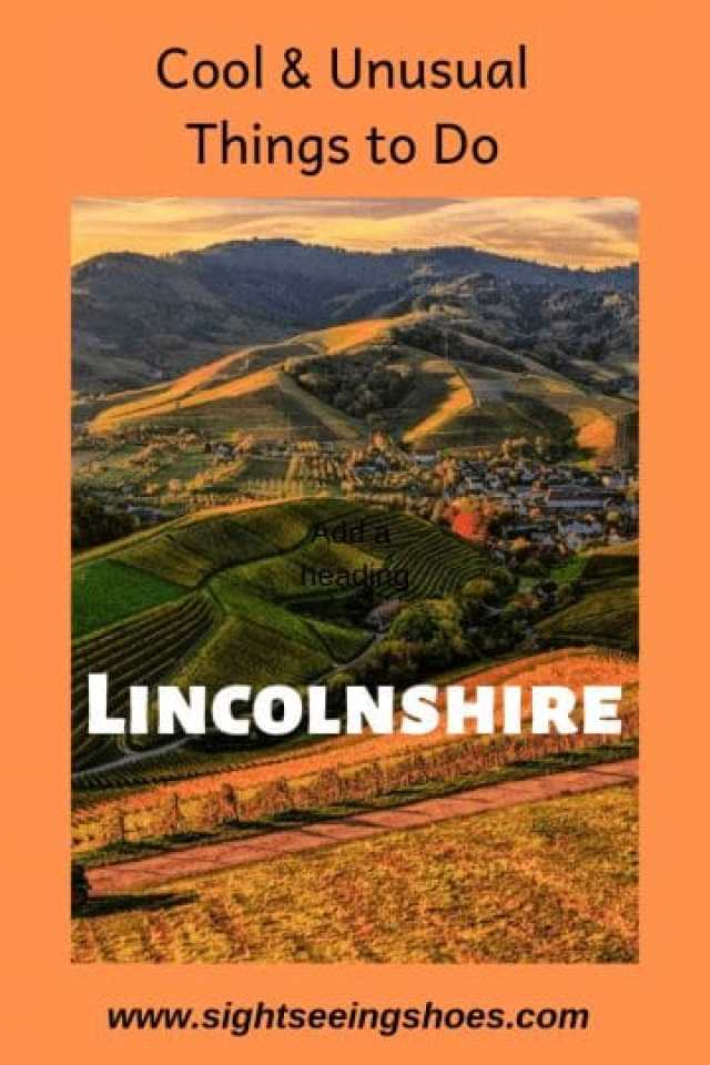 Lincolnshire - Cool and Unusual Things to do