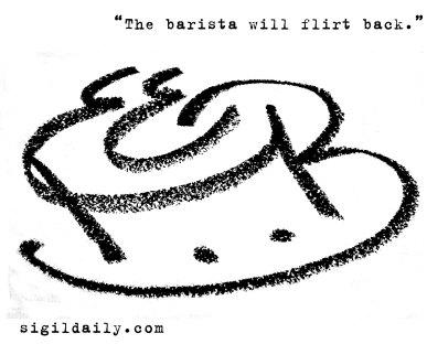 """The barista will flirt back."""