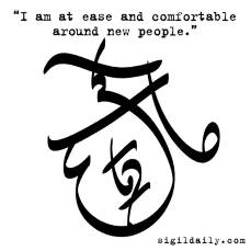 """""""I am at ease and comfortable around new people."""""""