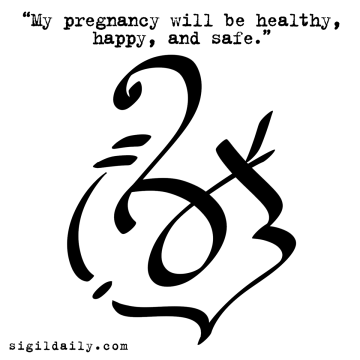 """My pregnancy will be healthy, happy, and safe."""