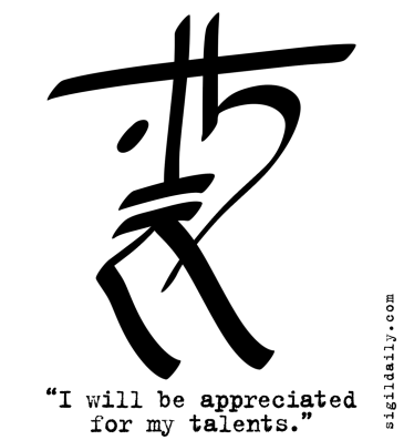 """I will be appreciated for my talents."""
