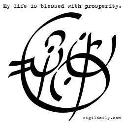 """My life is blessed with prosperity."""