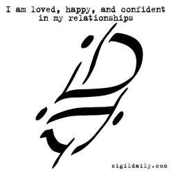"""""""I am loved, happy, and confident in my relationships."""""""