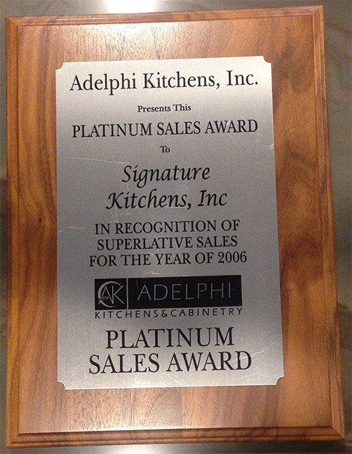 Adelphi Kitchens, Inc. Presents This Platinum Sales Award To. Signature  Kitchens, Inc. In Recognition Of Superlative Sales For The Year Of 2006