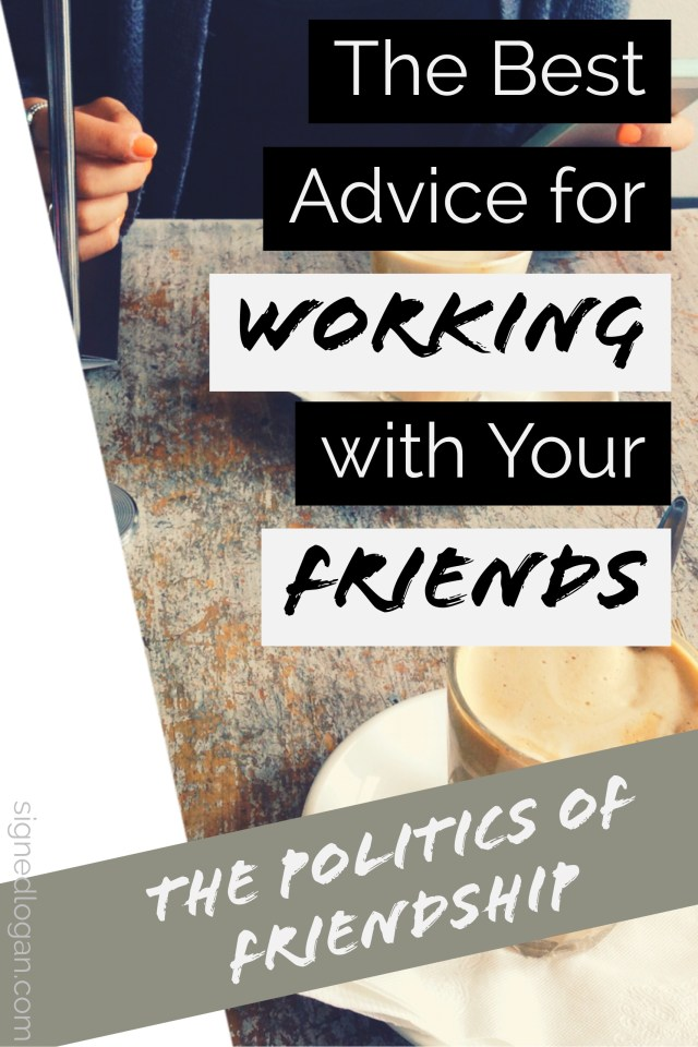 """Working with friends in a professional capacity can be difficult if you're not prepared for the new expectations and stresses that a professional career entails. In the first part of my """"Politics of Friendship"""" series, you can find your best advice for working with friends that will help you navigate this new chapter!"""