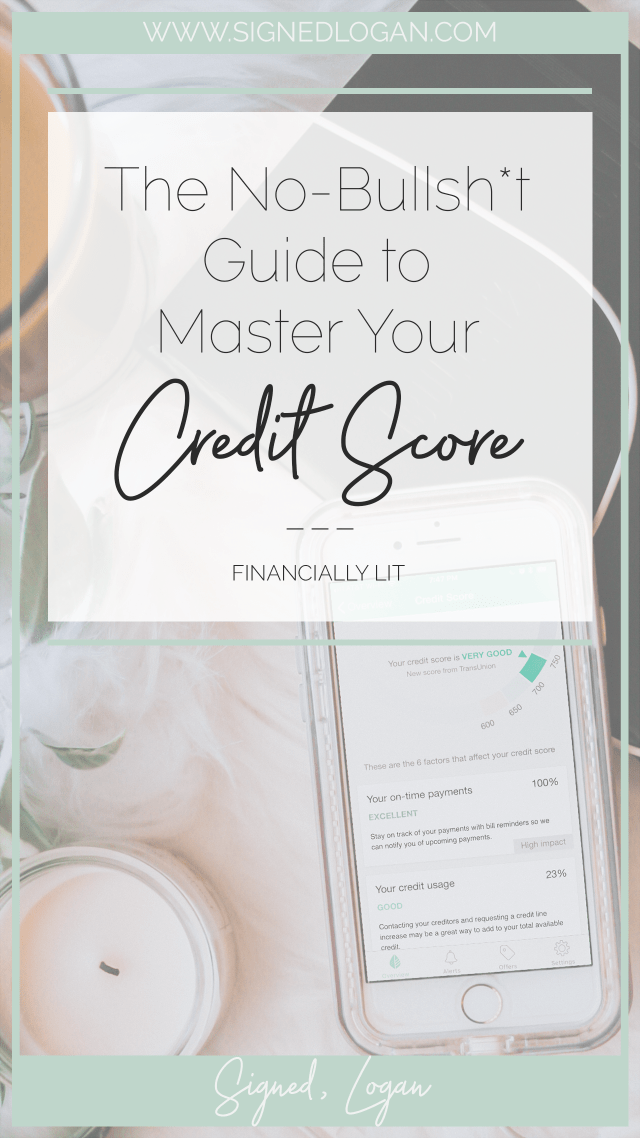The No-Bullsh*t Guide to Master Your Credit Score -- master your credit score, finances, get your finances in order, credit score help, credit score breakdown