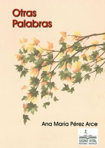 Otras palabras - Ana María Pérez Arce - Signo Vital Ediciones