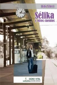 Sélika y otros cuentos - Bibi Albert - Signo Vital Ediciones