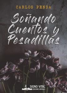 Soñando Cuentos y Pesadillas - Carlos Pensa - Signo Vital Ediciones
