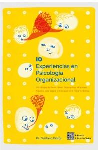 10 Experiencias en Psicología Organizacional - Gustavo Giorgi - Signo Vital Ediciones