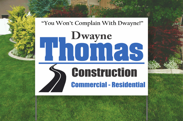 Example of a two color poly sleeve sign, blue and black, Dwayne Thomas Construction