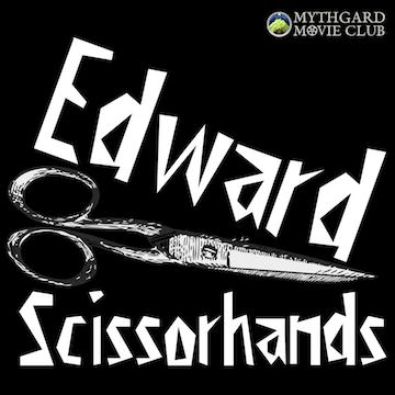Mythgard Movie Club: Edward Scissorhands
