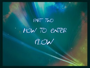 enter flow part 2