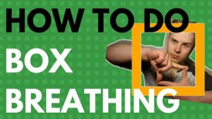 HOW TO DO BOX BREATHING