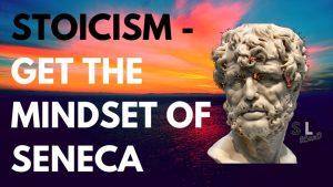 STOICISM - Get the Mindset of Seneca