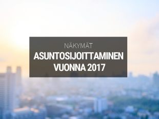 Asuntosijoittamisen näkymät vuonna 2017