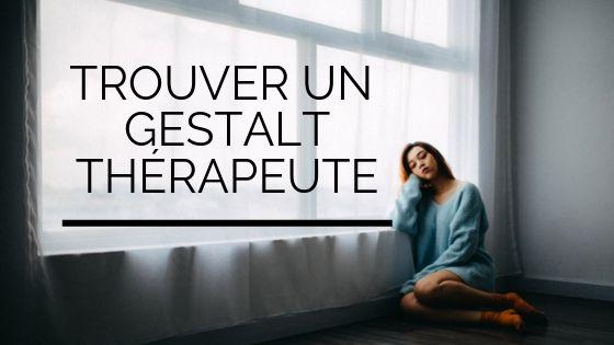 Trouver un Gestalt thérapeute - Se faire accompagner par la Gestalt