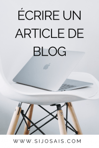 Écrire un article de blog - Comment j'écris mes articles de blog