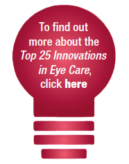 More about the Top 25 Innovations in Eye Care