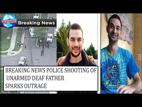 Police Shooting of Unarmed Deaf Father Sparks | Worldwide Spotlight