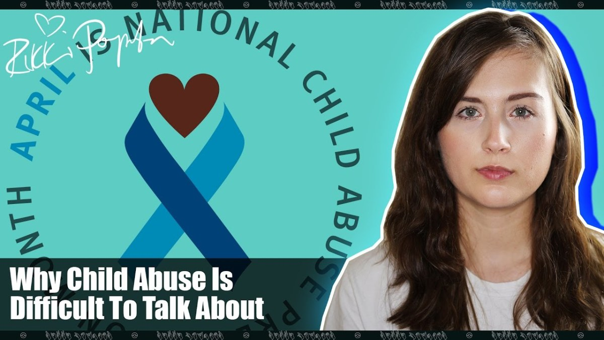Why It's Hard To Talk About and Report Child Abuse