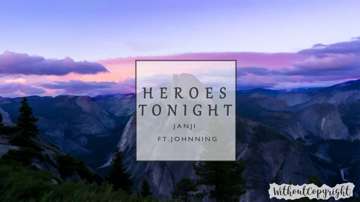 Janji - Heroes Tonight (feat. Johnning)