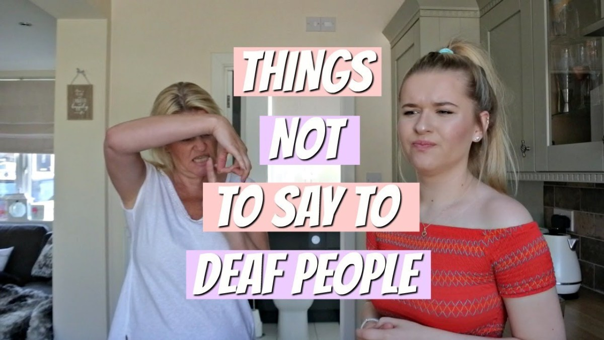 Things Not Say To Deaf People