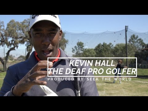 Kevin Hall - The Deaf Professional Golfer