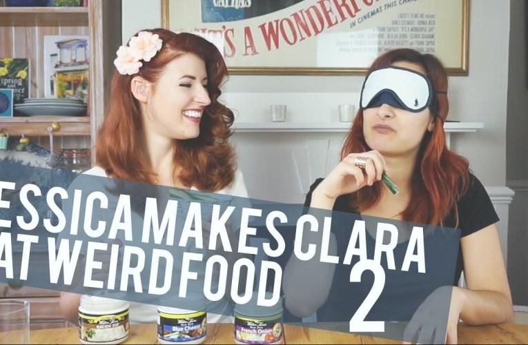 Jessica Makes Clara Try Weird Food: Part 2!