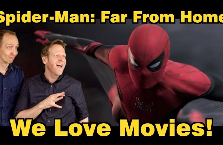 SN's We Love Movies: SPIDER-MAN: FAR FROM HOME
