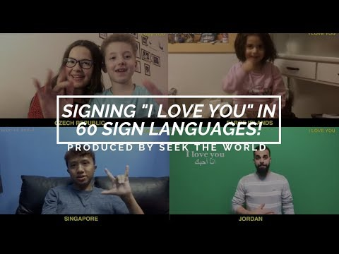 "Signing ""I Love You"" in 60 Sign Languages"