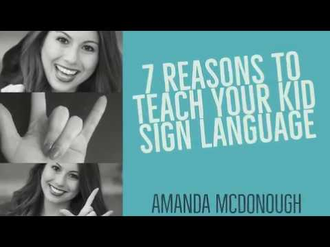 7 Reasons to Teach Your Kid Sign Language